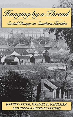 9780875461731: Hanging by a Thread: Social Change in Southern Textiles (ILR Press Books)