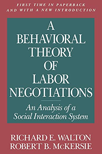 9780875461793: A Behavioral Theory of Labor Negotiations: The Ottoman Route to State Centralization: An Analysis of a Social Interaction System (ILR Press Books)