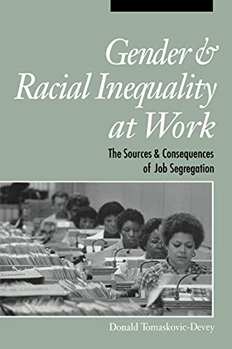 9780875463056: Gender and Racial Inequality at Work: The Sources and Consequences of Job Segregation (Cornell Studies in Industrial and Labor Relations)