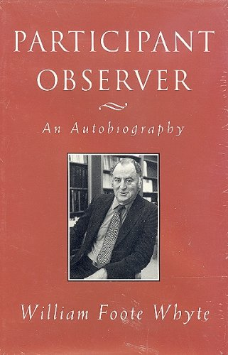 Participant Observer: An Autobiography (ILR Press Books): Whyte, William F.