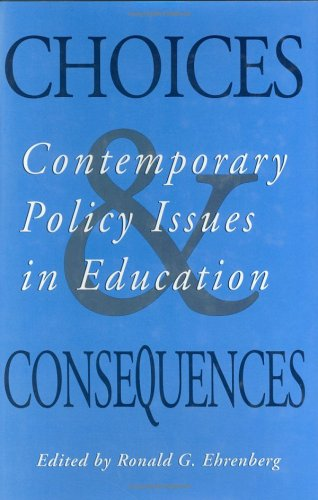 9780875463339: Choices and Consequences: Contemporary Policy Issues in Education: Contemporary Policy Issues in Education/Ed. by Ronald G.Ehrenberg. (ILR Press Books)