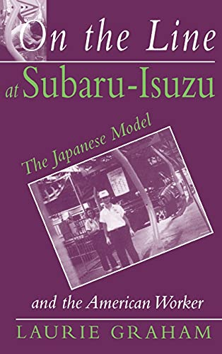 9780875463452: On the Line at Subaru-Isuzu: The Japanese Model and the American Worker