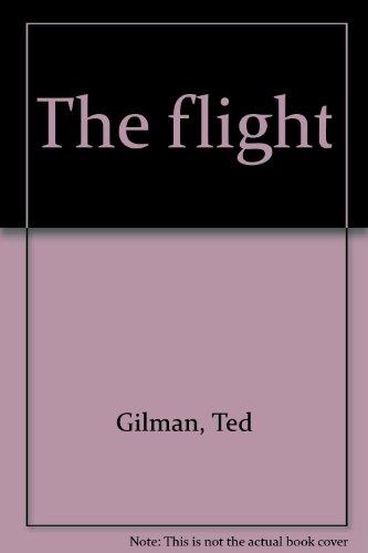 The flight: Gilman, Ted