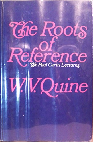 9780875481234: The Roots of Reference (Carus Lectures)