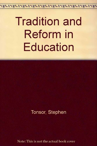 Tradition and Reform in Education: Tonsor, Stephen J.