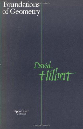 Foundations of Geometry: Hilbert, David