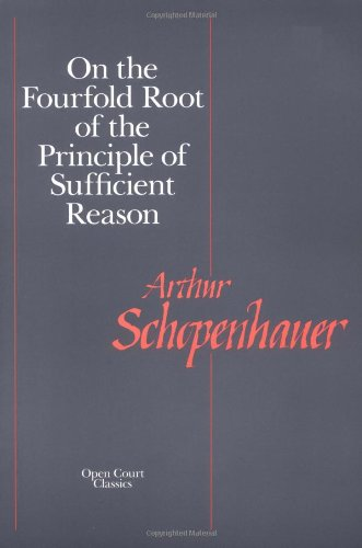 9780875482019: On the Fourfold Root of the Principle of Sufficient Reason (Open Court Library of Philosophy)