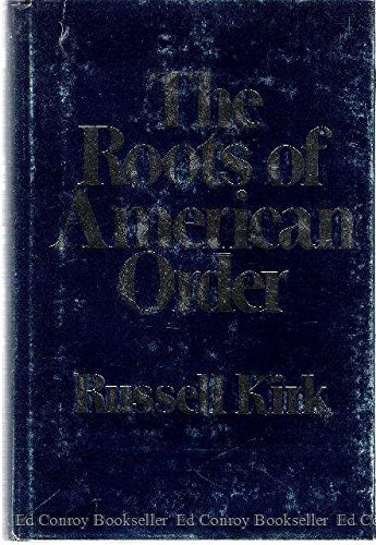 9780875482927: Roots of American Order