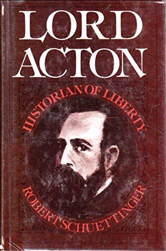 9780875482941: Lord Acton: Historian of Liberty