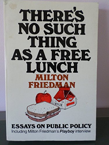 9780875482972: There's No Such Thing as a Free Lunch