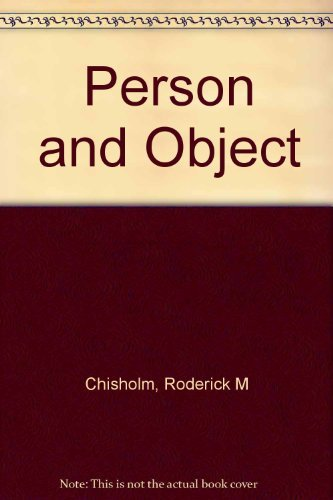 Person and Object: A Metaphysical Study [Muirhead Library of Philosophy]: Chisholm, Roderick M.