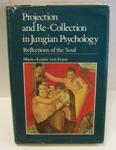 9780875483573: PROJECTION AND RE-RECOLLECTION IN JUNGIAN PSYCHOLOGY