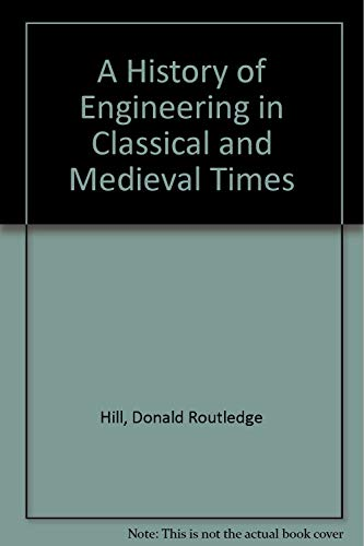 9780875484228: A History of Engineering in Classical and Medieval Times