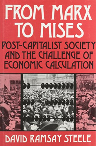 9780875484495: From Marx to Mises: Post Capitalist Society and the Challenge of Ecomic Calculation (Manual of Practice; Fd-19)