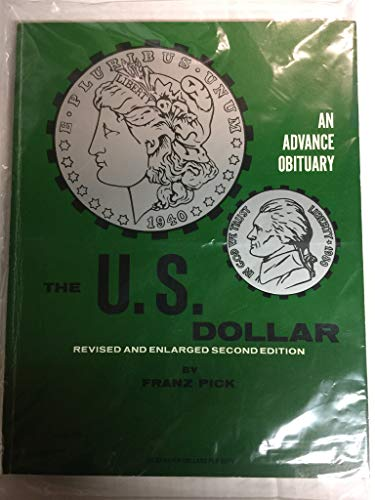 9780875515144: The U.S. Dollar, 1940-1980: An Advance Obituary, 2nd Revised and Enlarged Edition