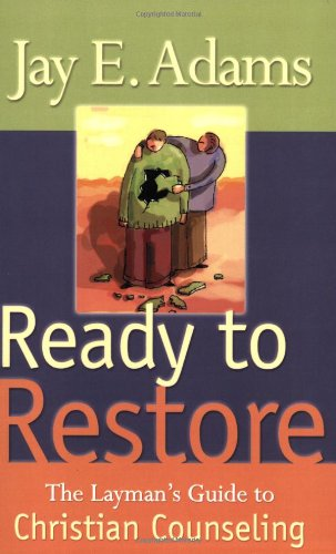 Ready to Restore: The Layman's Guide to: Jay E. Adams