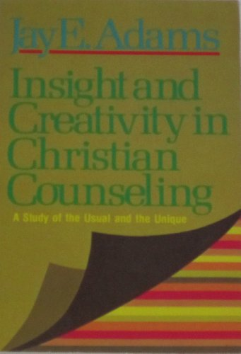 9780875520735: Insight & creativity in Christian counseling: A study of the usual and unique