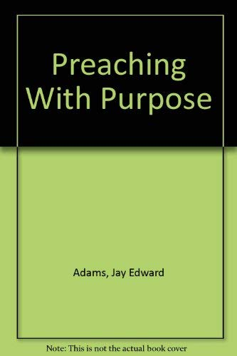 9780875520780: Preaching With Purpose