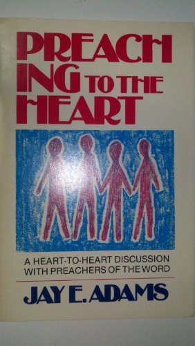 9780875520803: Preaching to the heart: A heart-to-heart discussion with preachers of the word