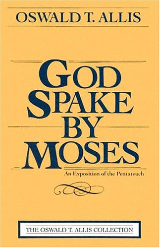 9780875521039: God Spake by Moses: An Exposition of the Pentateuch