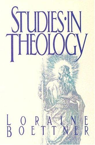 Studies in Theology: Loraine Boettner