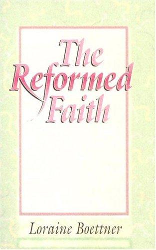 Reformed Faith: Loraine Boettner