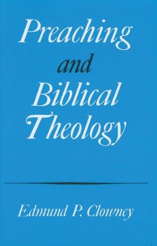 Preaching and Biblical Theology (0875521452) by Edmund P. Clowney