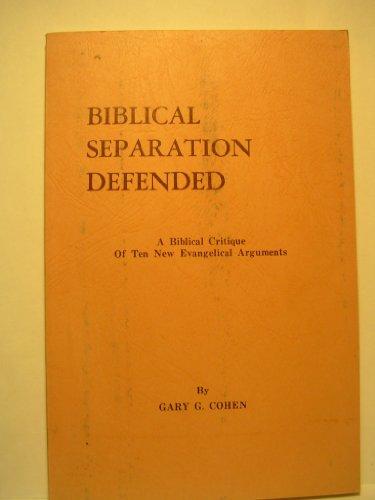 9780875521473: Biblical Separation Defended