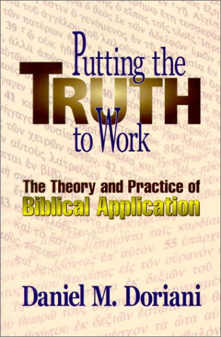 Putting the Truth to Work: The Theory and Practice of Biblical Application.
