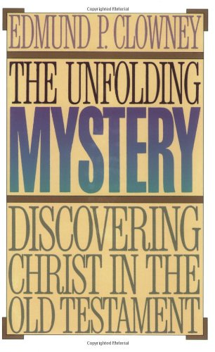 9780875521749: The Unfolding Mystery: Discovering Christ in the Old Testament