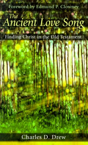 9780875521756: The Ancient Love Song: Finding Christ in the Old Testament