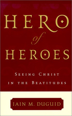 9780875521770: Hero of Heroes: Seeing Christ in the Beatitudes