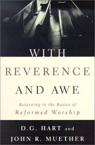 9780875521794: With Reverence and Awe: Returning to the Basics of Reformed Worship