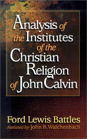 9780875521824: Analysis of the Institutes of the Christian Religion of John Calvin