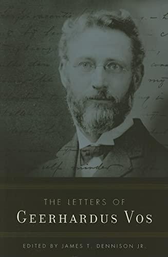 9780875521879: Letters of Geerhardus Vos