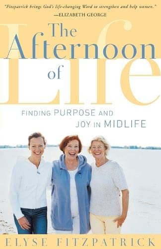 9780875521978: The Afternoon of Life: Finding Purpose and Joy in Midlife