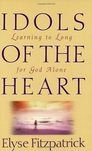 9780875521985: Idols of the Heart: Learning to Long for God Alone