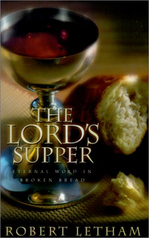 9780875522029: The Lord's Supper: Eternal Word in Broken Bread