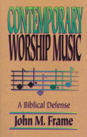 9780875522128: Contemporary Worship Music: A Biblical Defense