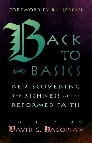 9780875522166: Back to Basics: Rediscovering the Richness of the Reformed Faith