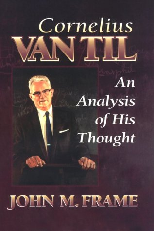 9780875522203: Cornelius Van Til: An Analysis of His Thought