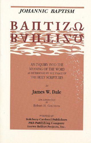 9780875522326: Johannic Baptism: An Inquiry into the Meaning of the Word as Determined by the Usage of The Holy Scriptures