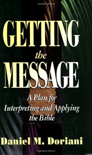 9780875522388: Getting the Message: A Plan for Interpreting and Applying the Bible