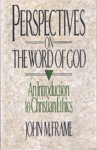 9780875522449: Perspectives on the Word of God: An Introduction to Christian Ethics