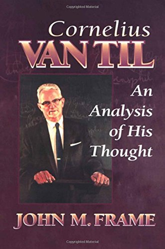 9780875522456: Cornelius Van Til: An Analysis of His Thought