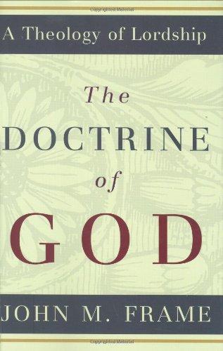 The Doctrine of God (Hardcover): John M. Frame