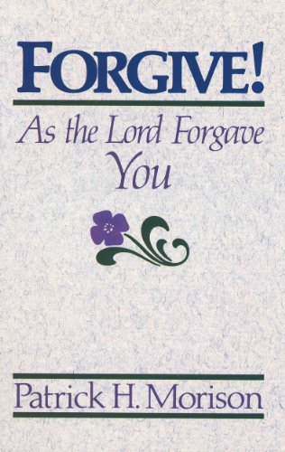 9780875522937: Forgive!: As the Lord Forgave You
