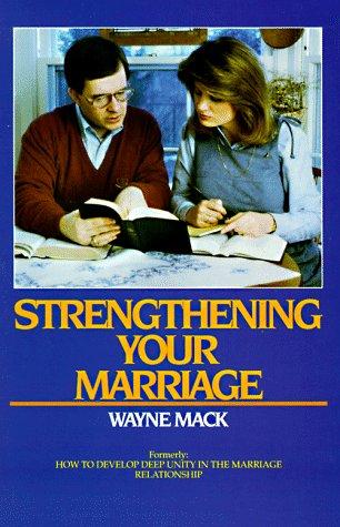 Strengthening Your Marriage: MacK, Wayne