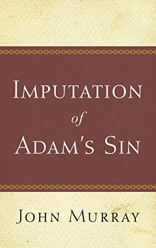 9780875523415: The Imputation of Adam's Sin
