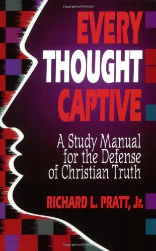 9780875523521: Every Thought Captive: A Study Manual for the Defense of Christian Truth